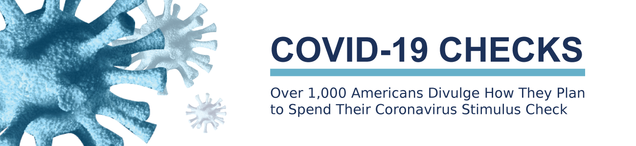 COVID-19 Checks: Over 1,000 Americans Divulge How They Plan to Spend Their Coronavirus Stimulus Check